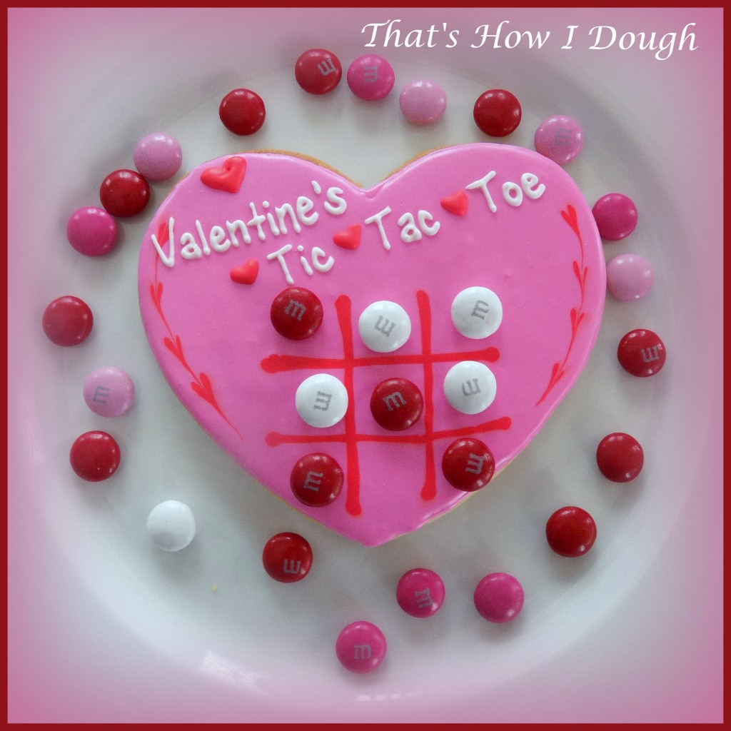 Tic Tac Toe Valentine's Day Cookies- That's How I Dough
